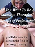 So You Want To Be A Massage Therapist?...