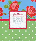 Cath Kidston Home Ideas Journal: A Style Sourcebook and Ideas Organiser (Cath Kidston Stationery Collec)
