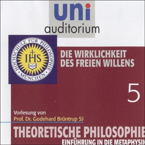 Die Wirklichkeit des freien Willens (Theoretische Philosophie 5) Titelbild