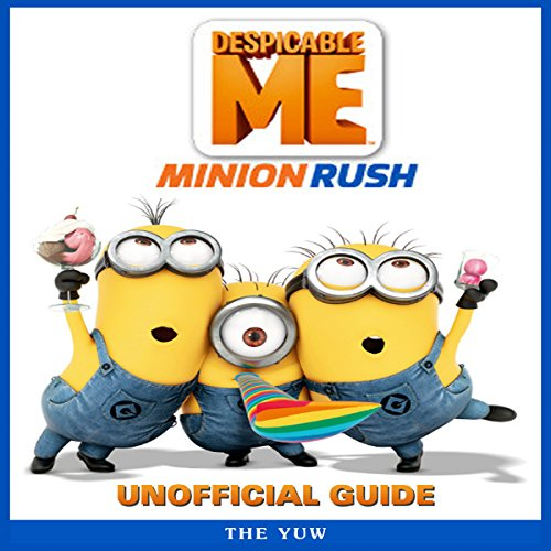 Despicable Me Minion Rush Unofficial Guide audiobook cover art
