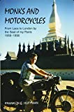 Monks and Motorcycles: From Laos to London by the Seat of my Pants 1956-1958