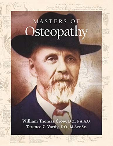 Compare Textbook Prices for Masters of Osteopathy  ISBN 9780939616879 by William Thomas Crow,D.O.,F.A.A. O.,Terence C. Vardy,D.O.,M.App.Sc.