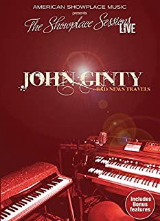 John Ginty: Bad News Travels - The Showplace Sessions Live