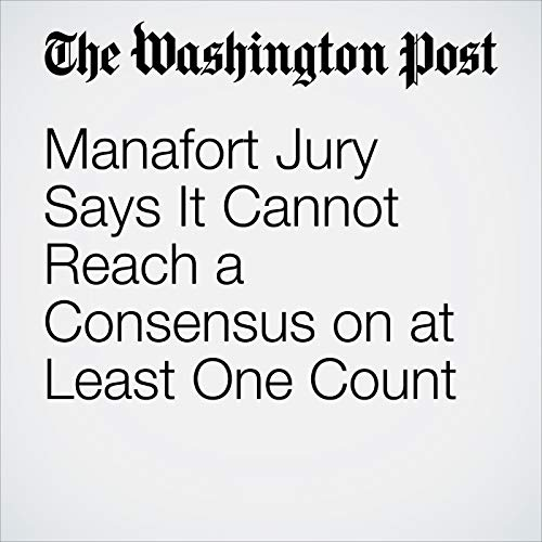 Manafort Jury Says It Cannot Reach a Consensus on at Least One Count copertina