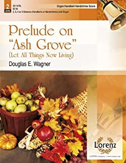 Prelude on Ash Grove - Organ and Hb/Hc Score: Let All Things Now Living