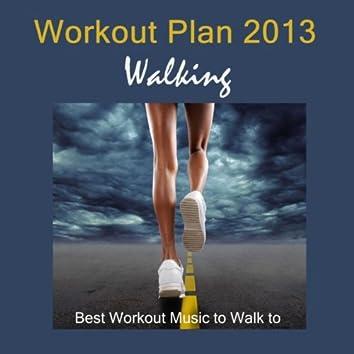Workout Plan 2013: Walking, Best Workout Music to Walk to