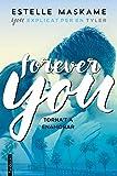 Forever you: Explicat per en Tyler (Ficció)