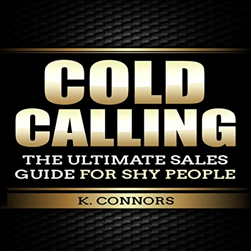 Cold Calling: The Ultimate Sales Guide for Shy People cover art