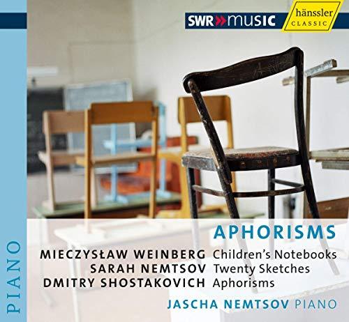Schostakovich: Aphorisms / Weinberg: Childrens Notebooks / Nemtsov: Twenty Sketches