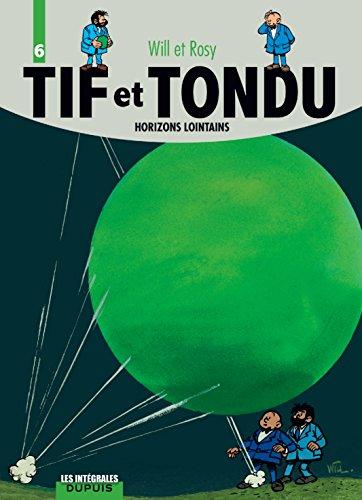 Tif et Tondu, l'intégrale tome 6 : Horizons lointains