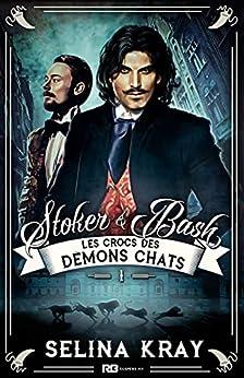 Les crocs des démons Chats: Stoker & Bash, T1 par [Selina Kray, Clémentine Vincent]