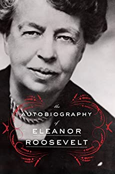 The Autobiography of Eleanor Roosevelt by [Eleanor Roosevelt]