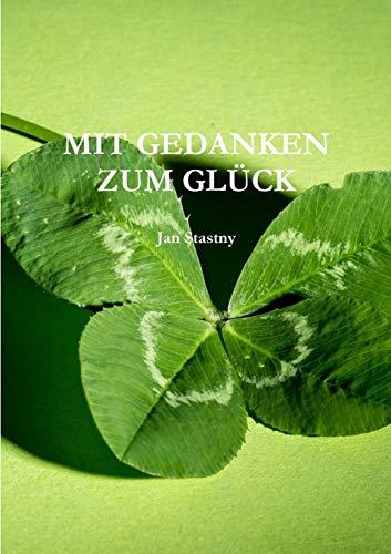 MIT GEDANKEN ZUM GLÜCK (German Edition)