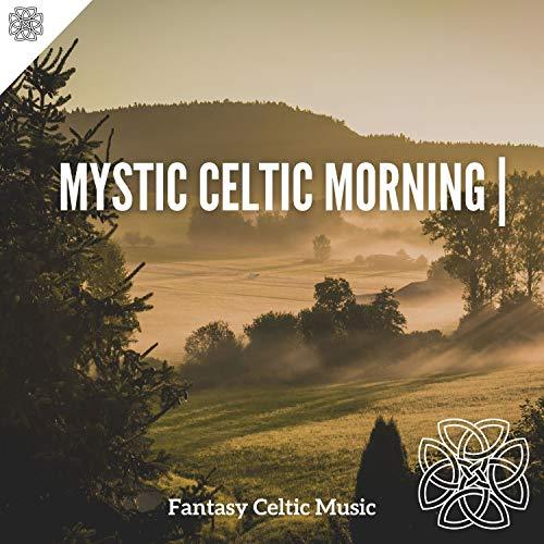 Mystic Celtic Morning   Lazy Sunday Music
