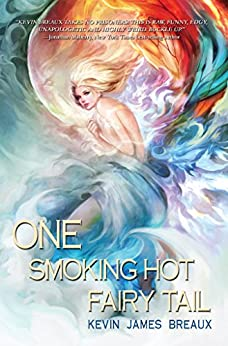 One Smoking Hot Fairy Tail (The Water Kingdom  Book 1) by [Kevin James Breaux]