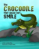 The Crocodile That Would Not Smile (English Edition)