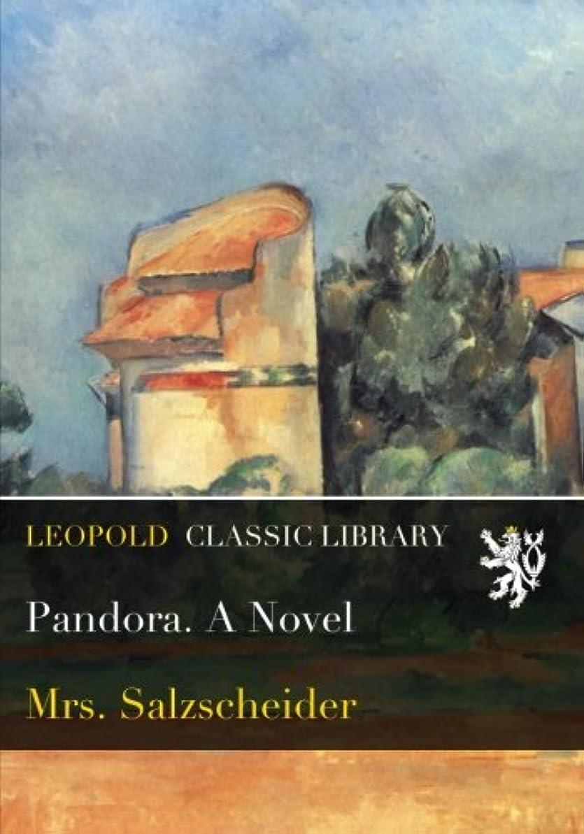 エジプト流産アミューズメントPandora. A Novel