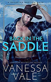 Back In The Saddle (Bachelor Auction Book 2) by [Vanessa Vale]