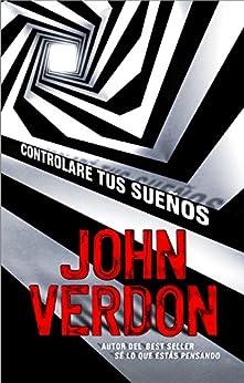 Controlaré tus sueños (Best seller / Thriller) de [John Verdon, Javier Guerrero]