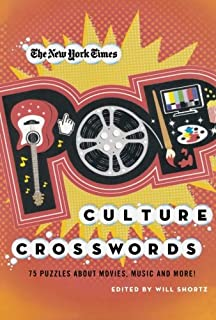The New York Times Pop Culture Crosswords: 75 Puzzles About Movies, Music and More!