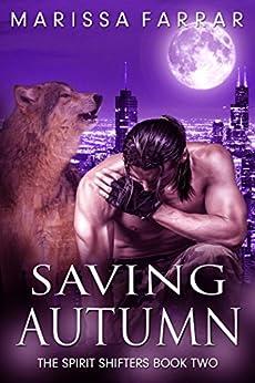Saving Autumn (The Spirit Shifters Book 2) by [Marissa Farrar]