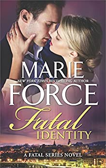Fatal Identity: A Romantic Suspense novel (The Fatal Series Book 10) by [Marie Force]