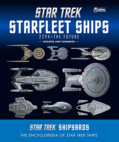 Star Trek Shipyards Star Trek Starships: 2294 to the Future 2nd Edition: The Encyclopedia of Starfle