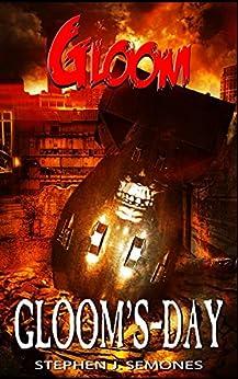 Gloom: Gloom's-Day by [Stephen Semones]