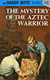 The Hardy Boys 43: The Mystery of the Aztec Warrior