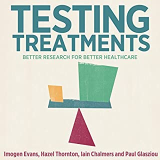Testing Treatments: Better Research for Better Healthcare cover art