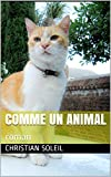Comme un animal: roman (French Edition)