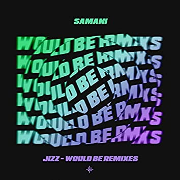 Would Be Remixes