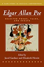Edgar Allan Poe: Selected Poetry, Tales, and Essays, Authoritative Texts with Essays on Three Critical Controversies (Case...
