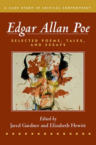 Edgar Allan Poe: Selected Poetry, Tales, and Essays, Authoritative Texts with Essays on Three Critical Controversies (Ca