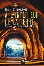 A l'intérieur de la Terre - Le second tunnel du Bucegi de Radu Cinamar