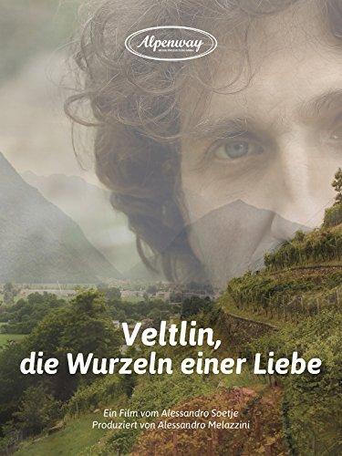 Veltlin, die Wurzeln einer Liebe [OV]