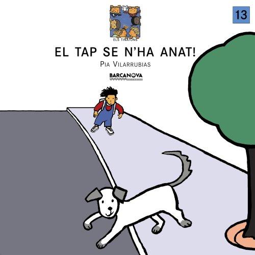 El Tap se n ' ha anat! (Llibres Infantils I Juvenils - Els Tinatons, Band 1457013)