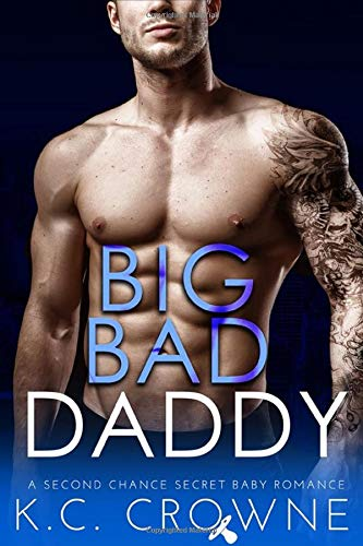 Big Bad Daddy: A Secret Baby, Enemies to Lovers Romance
