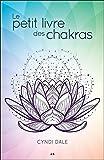 Le petit livre des chakras (French Edition)