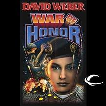 War of Honor: Honor Harrington, Book 10