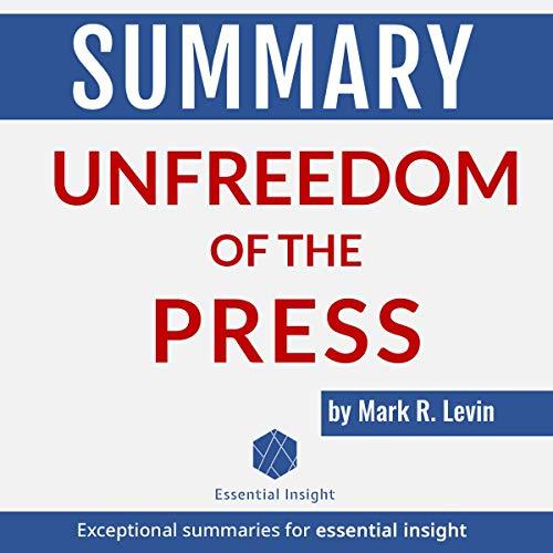 『Summary: Unfreedom of the Press - by Mark R. Levin』のカバーアート