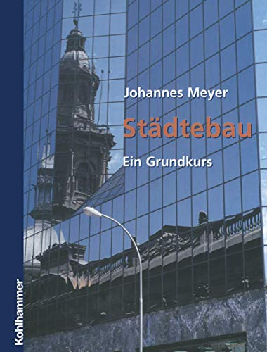 Städtebau: Ein Grundkurs