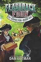 Flashback Four #4: The Hamilton-Burr Duel (Flashback Four (4))