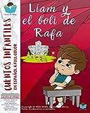 Cuentos Infantiles En Español - Full Color: Liam y el boli de Rafa + Enseñanza + ¿Qué Significa? + ¡Te Cuento Un Secreto! + Sabías que... + Chistes De ... Cuento con Valores.: 2 (Cuentos de Oblap)