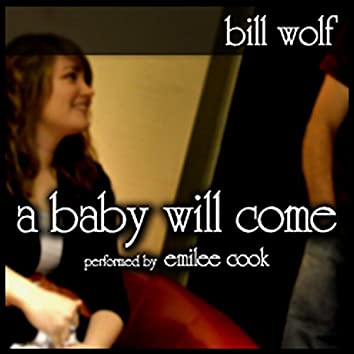 A Baby Will Come (feat. Emilee Cook)