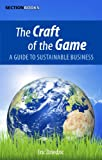 The Craft of the Game: A Guide to Sustainable Business (English Edition)