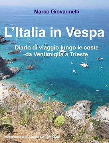 L'Italia in Vespa: Diario di viaggio lungo le coste  da Ventimiglia a Trieste