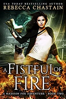 A Fistful of Fire (Madison Fox Adventure Book 2) by [Rebecca Chastain]