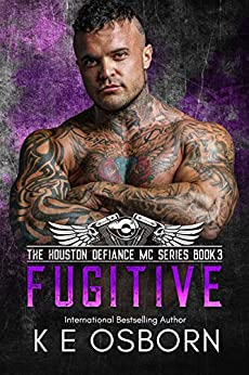 Fugitive (The Houston Defiance MC Series Book 3) by [K E Osborn]