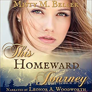 This Homeward Journey     Heart of the Mountains, Book 5              Written by:                                                                                                                                 Misty M. Beller                               Narrated by:                                                                                                                                 Leonor A. Woodworth                      Length: 7 hrs and 21 mins     Not rated yet     Overall 0.0